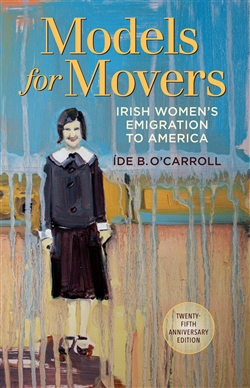 Models For Movers Irish Women S Emigration To America